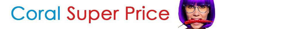 Coral Super Price